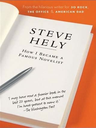 Book Cover: How I Became A Famous Novelist by Steve Hely